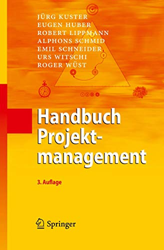 Handbuch Projektmanagement: Jürg Kuster; Eugen