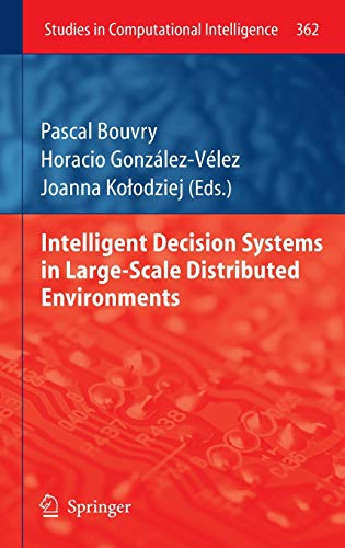 Intelligent Decision Systems in Large-Scale Distributed Environments: Pascal Bouvry