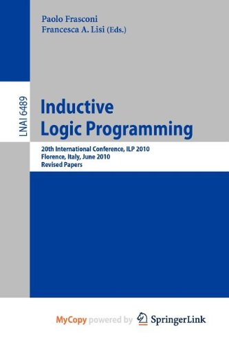 9783642212963: [(Inductive Logic Programming: 20th International Conference, ILP 2010, Florence, Italy, June 27-30, 2010, Revised Papers )] [Author: Paolo Frasconi] [Jul-2011]
