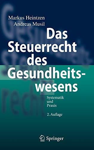 Das Steuerrecht des Gesundheitswesens: Systematik und Praxis (German Edition): Markus Heintzen
