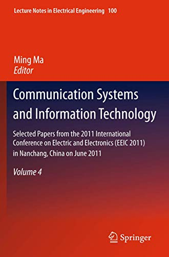 9783642217616: Communication Systems and Information Technology: Selected Papers from the 2011 International Conference on Electric and Electronics (EEIC 2011) in ... 4 (Lecture Notes in Electrical Engineering)