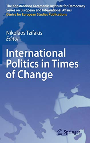 9783642219542: International Politics in Times of Change (The Konstantinos Karamanlis Institute for Democracy Series on European and International Affairs)
