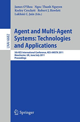 9783642219993: Agent and Multi-Agent Systems: Technologies and Applications: 5th KES International Conference, KES-AMSTA 2011, Manchester, UK, June 29 -- July 1, 2011, Proceedings (Lecture Notes in Computer Science)