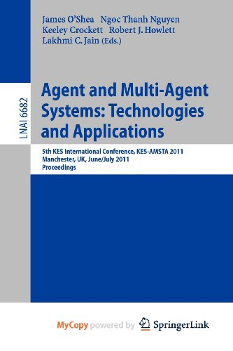 9783642220012: Agent and Multi-Agent Systems: Technologies and Applications : 5th KES International Conference, KES-AMSTA 2011, Manchester, UK, June 29 -- July 1, 2011, Proceedings
