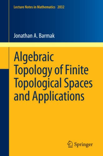 9783642220029: Algebraic Topology of Finite Topological Spaces and Applications (Lecture Notes in Mathematics)