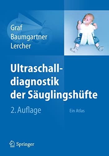 Ultraschalldiagnostik der Säuglingshüfte: Ein Atlas (German Edition): R. Graf