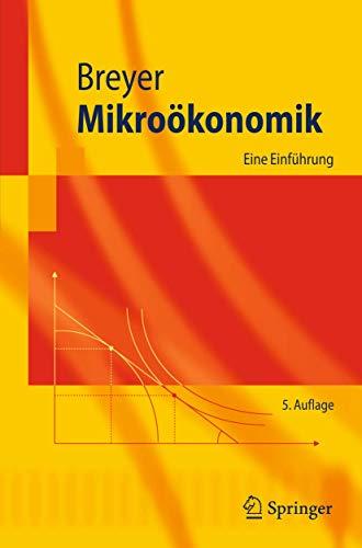9783642221491: Mikroökonomik: Eine Einführung (Springer-Lehrbuch) (German Edition)