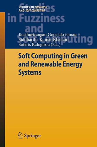 Soft Computing in Green and Renewable Energy Systems: Kasthurirangan Gopalakrishnan