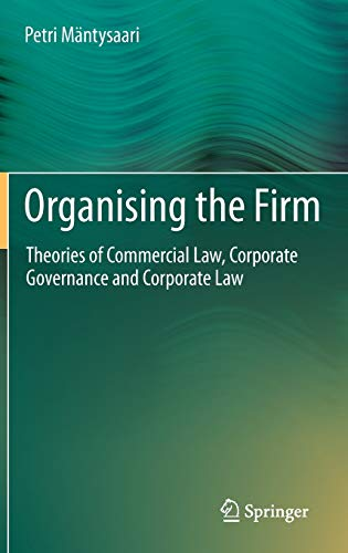9783642221965: Organising the Firm: Theories of Commercial Law, Corporate Governance and Corporate Law