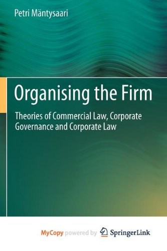 9783642221989: Organising the Firm: Theories of Commercial Law, Corporate Governance and Corporate Law