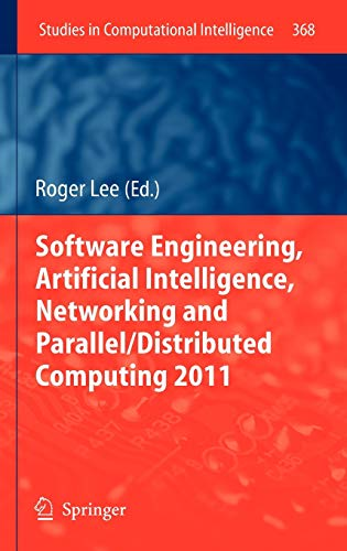 9783642222870: Software Engineering, Artificial Intelligence, Networking and Parallel/Distributed Computing 2011 (Studies in Computational Intelligence)