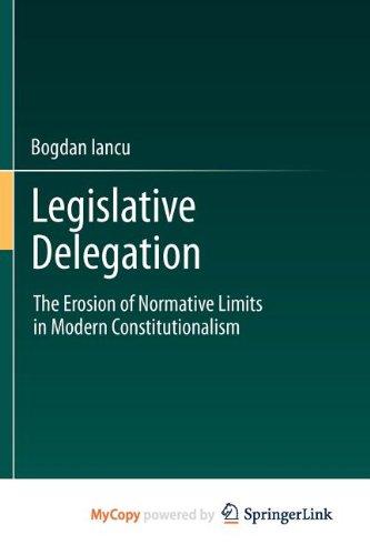 9783642223310: Legislative Delegation: The Erosion of Normative Limits in Modern Constitutionalism