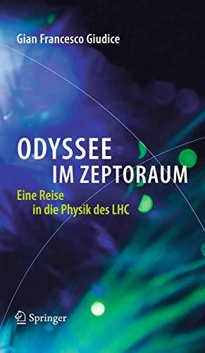 9783642223945: Odyssee im Zeptoraum: Eine Reise in die Physik des LHC