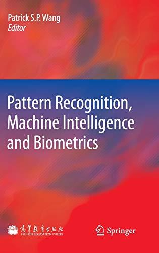 Pattern Recognition, Machine Intelligence and Biometrics: Patrick S. P. Wang