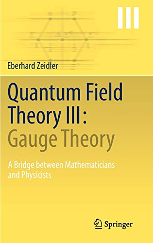9783642224201: Quantum Field Theory III: Gauge Theory: A Bridge between Mathematicians and Physicists