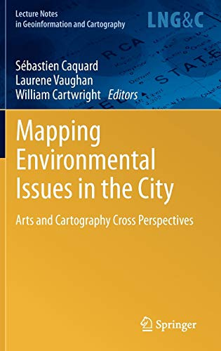 9783642224409: Mapping Environmental Issues in the City: Arts and Cartography Cross Perspectives (Lecture Notes in Geoinformation and Cartography)