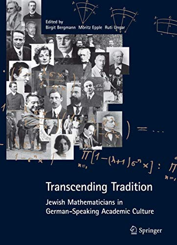 Transcending Tradition - Jewish Mathematicians in German-Speaking Academic Culture
