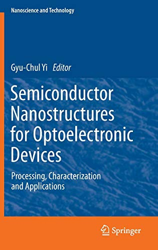 9783642224799: Semiconductor Nanostructures for Optoelectronic Devices: Processing, Characterization and Applications (NanoScience and Technology)