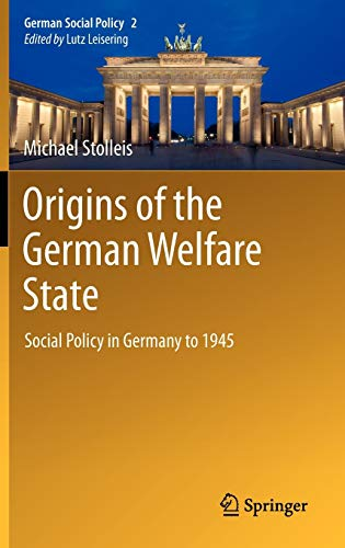 9783642225215: Origins of the German Welfare State: Social Policy in Germany to 1945 (German Social Policy)