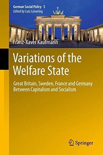 9783642225482: Variations of the Welfare State: Great Britain, Sweden, France and Germany Between Capitalism and Socialism (German Social Policy)