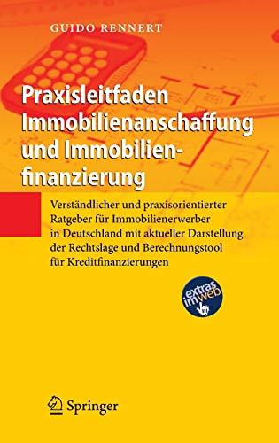 9783642226212: Praxisleitfaden Immobilienanschaffung und Immobilienfinanzierung: Verständlicher und praxisorientierter Ratgeber für Immobilienerwerber in Deutschland ... für Kreditfinanzierungen (German Edition)
