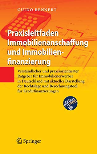 9783642226212: Praxisleitfaden Immobilienanschaffung Und Immobilienfinanzierung: Verstandlicher Und Praxisorientierter Ratgeber Fur Immobilienerwerber in Deutschland