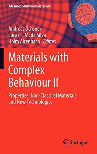 Materials with Complex Behaviour II: Properties, Non-Classical Materials and New Technologies