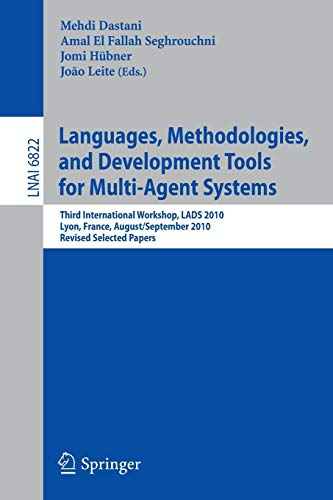9783642227226: Languages, Methodologies, and Development Tools for Multi-Agent Systems: Third International Workshop, LADS 2010, Lyon, France, August 30--September ... Papers (Lecture Notes in Computer Science)