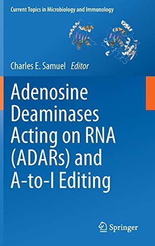 Adenosine Deaminases Acting on RNA (ADARs) and A-to-I Editing: Charles E. Samuel