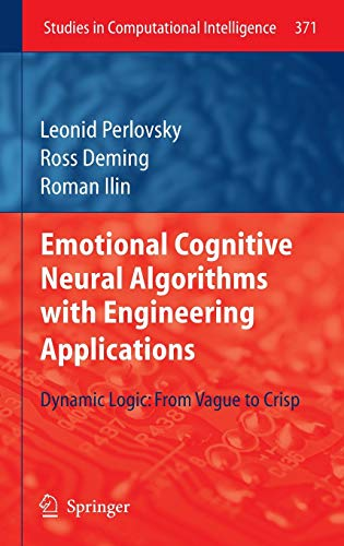 9783642228292: Emotional Cognitive Neural Algorithms with Engineering Applications: Dynamic Logic: From Vague to Crisp (Studies in Computational Intelligence)