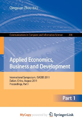 9783642230240: Applied Economics, Business and Development: International Symposium, ISAEBD 2011, Dalian, China, August 6-7, 2011, Proceedings, Part I