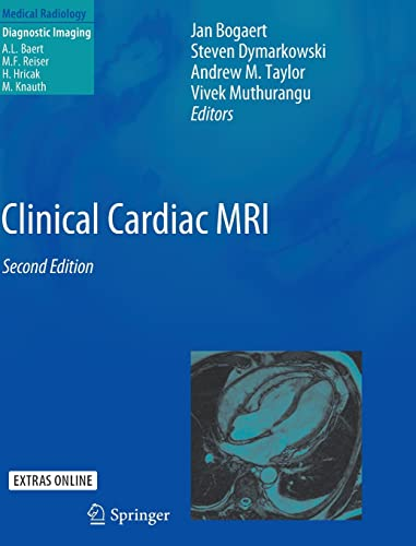 Clinical Cardiac MRI (Medical Radiology): Jan Bogaert and Steven Dymarkowski
