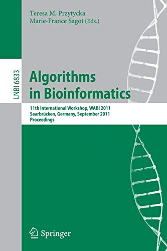 9783642230370: Algorithms in Bioinformatics: 11th International Workshop, WABI 2011, Saarbrücken, Germany, September 5-7, 2011, Proceedings (Lecture Notes in Computer Science)