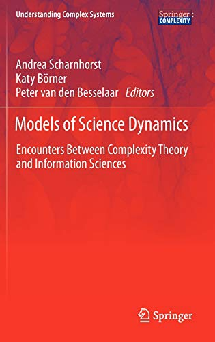 9783642230677: Models of Science Dynamics: Encounters Between Complexity Theory and Information Sciences (Springer Complexity: Understanding Complex Systems)
