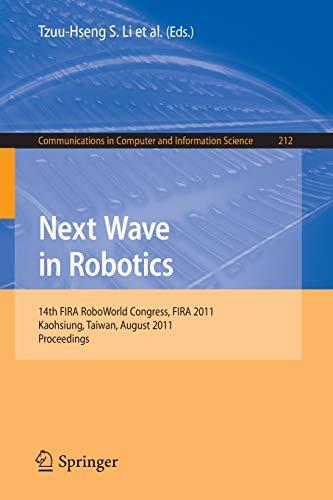 Next Wave in Robotics: 14th FIRA RoboWorld Congress, FIRA 2011, Kaohsiung, Taiwan, August 26-30, ...
