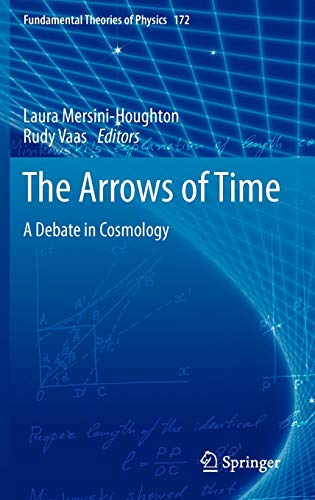 9783642232589: The Arrows of Time: A Debate in Cosmology (Fundamental Theories of Physics)