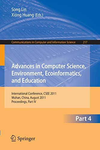 Advances in Computer Science, Environment, Ecoinformatics, and Education, Part IV: International ...