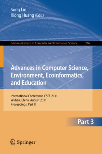 Advances in Computer Science, Environment, Ecoinformatics, and Education: International Conference,...