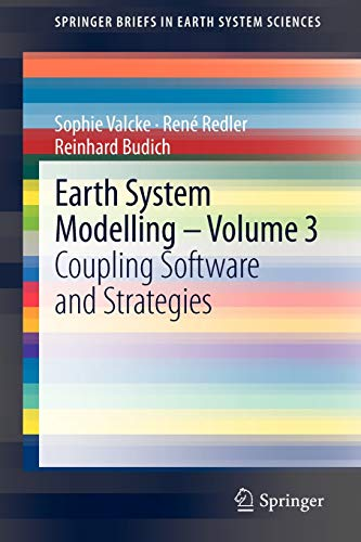 9783642233593: Earth System Modelling - Volume 3: Coupling Software and Strategies (SpringerBriefs in Earth System Sciences)