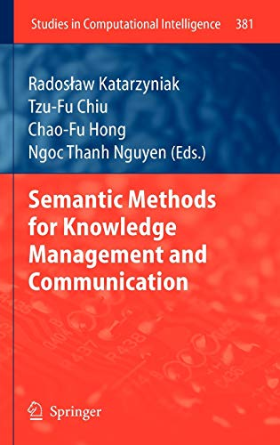 Semantic Methods for Knowledge Management and Communication: Radoslaw Katarzyniak Katarzyniak