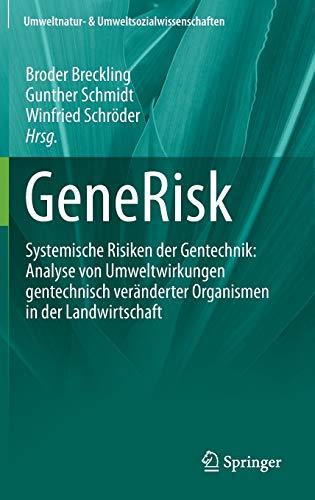 9783642234323: Generisk: Systemische Risiken Der Gentechnik: Analyse Von Umweltwirkungen Gentechnisch Veranderter Organismen in Der Landwirtsch (Umweltnatur- & Umweltsozialwissenschaften)