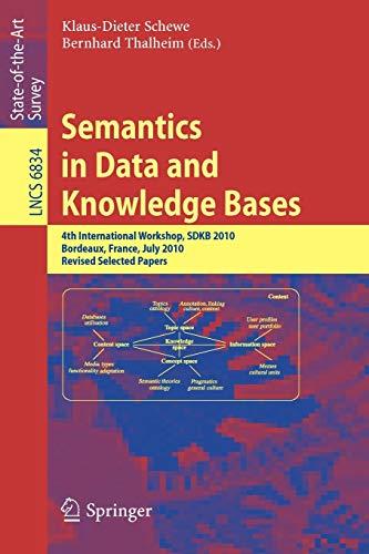 Semantics in Data and Knowledge Bases: 4th International Workshop, Sdkb 2010, Bordeaux, France, ...