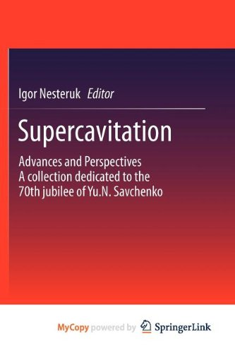 9783642236570: Supercavitation: Advances and Perspectives A collection dedicated to the 70th jubilee of Yu.N. Savchenko