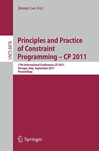 Principles and Practice of Constraint Programming -- CP 2011: 17th International Conference, CP ...