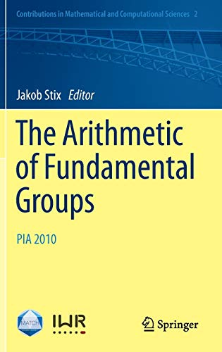 9783642239045: The Arithmetic of Fundamental Groups: PIA 2010 (Contributions in Mathematical and Computational Sciences, Vol. 2) (English and French Edition)