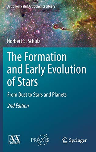 9783642239250: The Formation and Early Evolution of Stars: From Dust to Stars and Planets (Astronomy and Astrophysics Library)