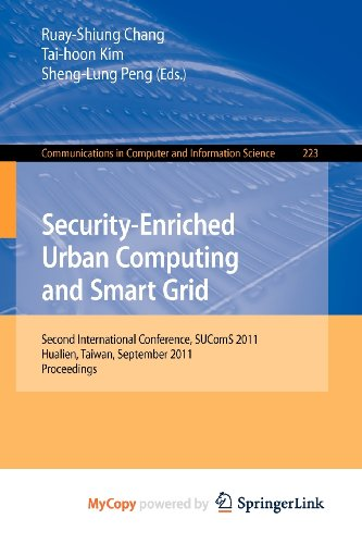9783642239496: Security-Enriched Urban Computing and Smart Grid: Second International Conference, SUComS 2011, Hualien, Taiwan, September 21-23, 2011. Proceedings