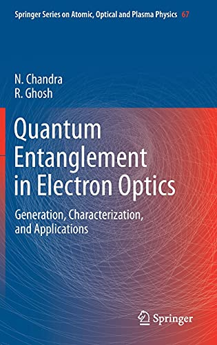 9783642240690: Quantum Entanglement in Electron Optics: Generation, Characterization, and Applications (Springer Series on Atomic, Optical, and Plasma Physics)