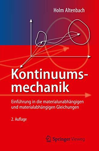 9783642241185: Kontinuumsmechanik: Einf�hrung in die materialunabh�ngigen und materialabh�ngigen Gleichungen