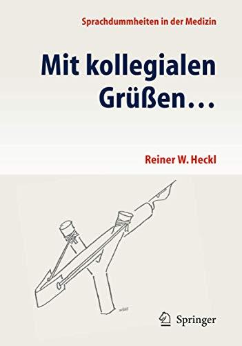 9783642241581: Mit kollegialen Grüßen ...: Sprachdummheiten in der Medizin (German Edition)